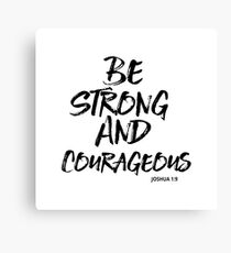 Be Strong And Courageous - Joshua 1:9 - Christian Quote Canvas Print