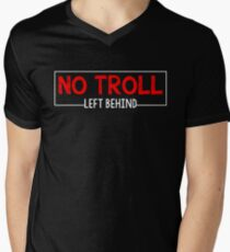 No Troll Left Behind T shirt Men's V-Neck T-Shirt