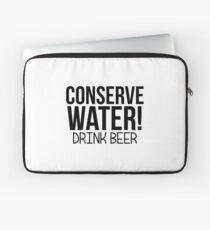 CONSERVE WATER DRINK BEER Laptop Sleeve