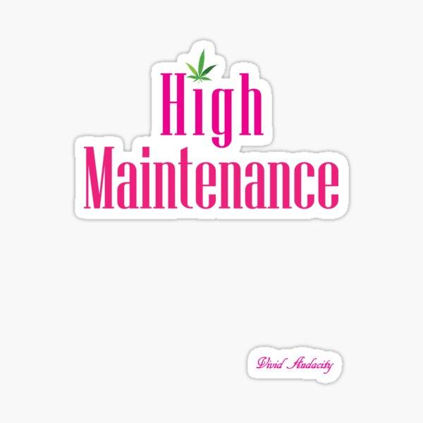 High Maintenance (PINK) Sticker