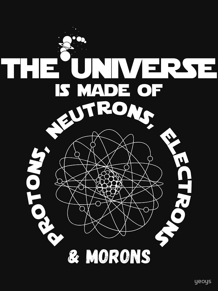 Universe Made Of Morons ➢ Nerd Astronomy von yeoys