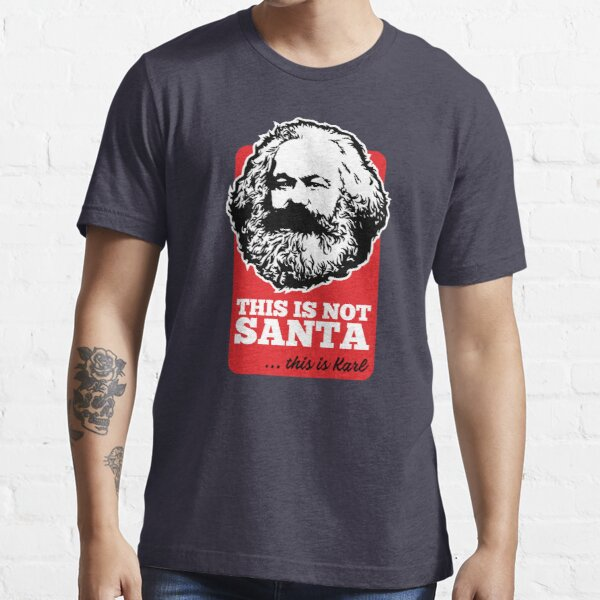 THIS IS NOT SANTA - THIS IS KARL Essential T-Shirt