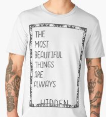 The most Beautiful things are always hidden Men's Premium T-Shirt