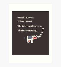 Interrupting Cow Art Print