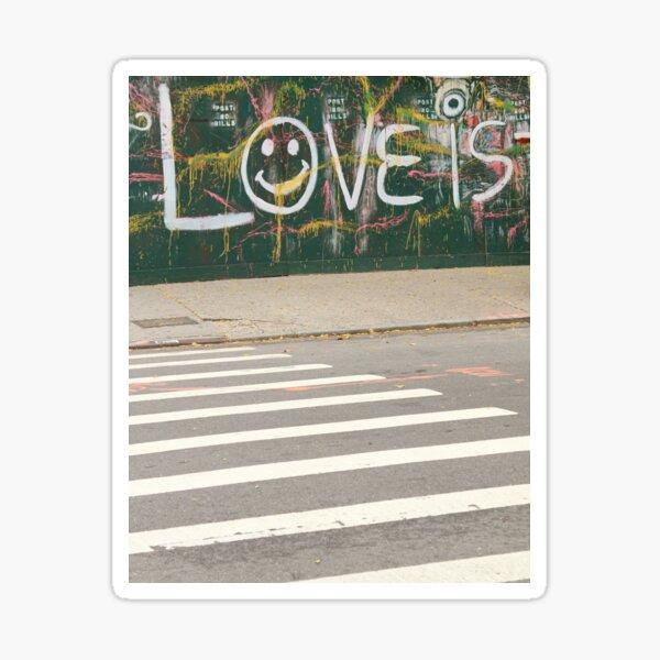 Love Is - Street Scene Graffiti Sticker