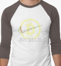 Just Hodl It - Bitcoin Crypto Currency T-Shirt