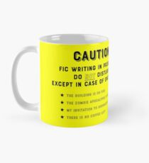 Caution - Fic Writing In Progress! Mug