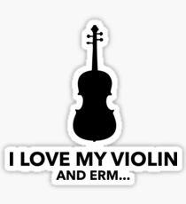 I Love My Violin and Erm... Gift Idea Sticker