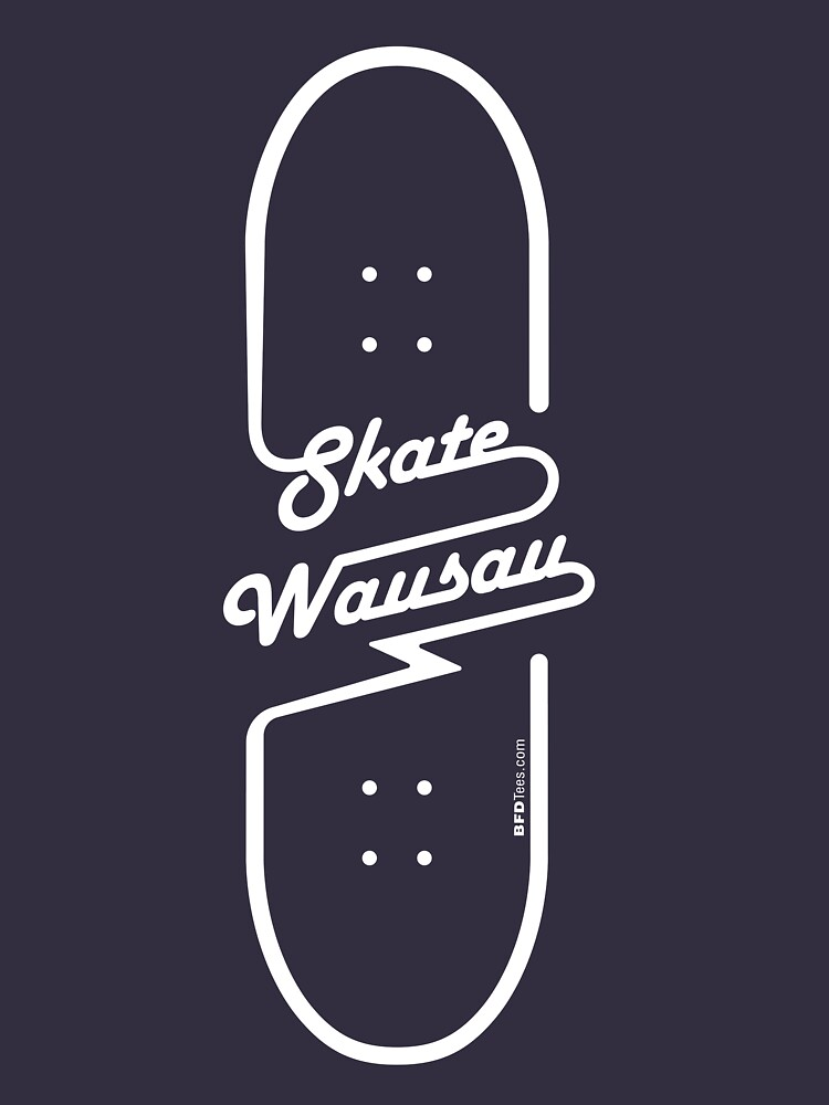 Skate Wausau - Board (White) by bigfatdesigns