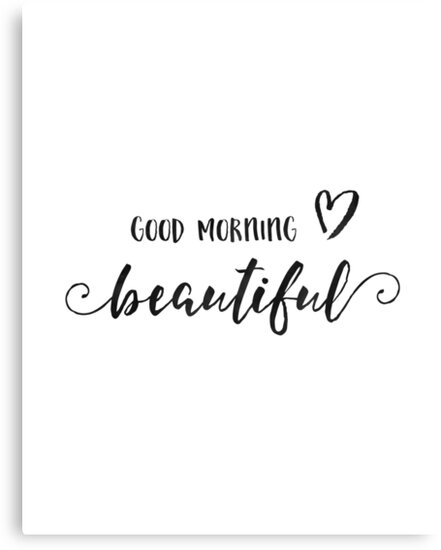 "Good Morning Beautiful People Quotes: ""GOOD MORNING BEAUTIFUL,Good Morning Gorgeous,Good Morning"