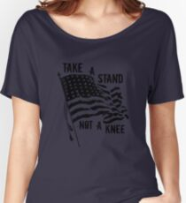 I Don't Kneel T-Shirt, Take A Stand Not A Knee Shirt, Patriotic Football Tshirt,  Veteran Tee Women's Relaxed Fit T-Shirt