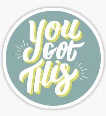 You Got This Round Sticker
