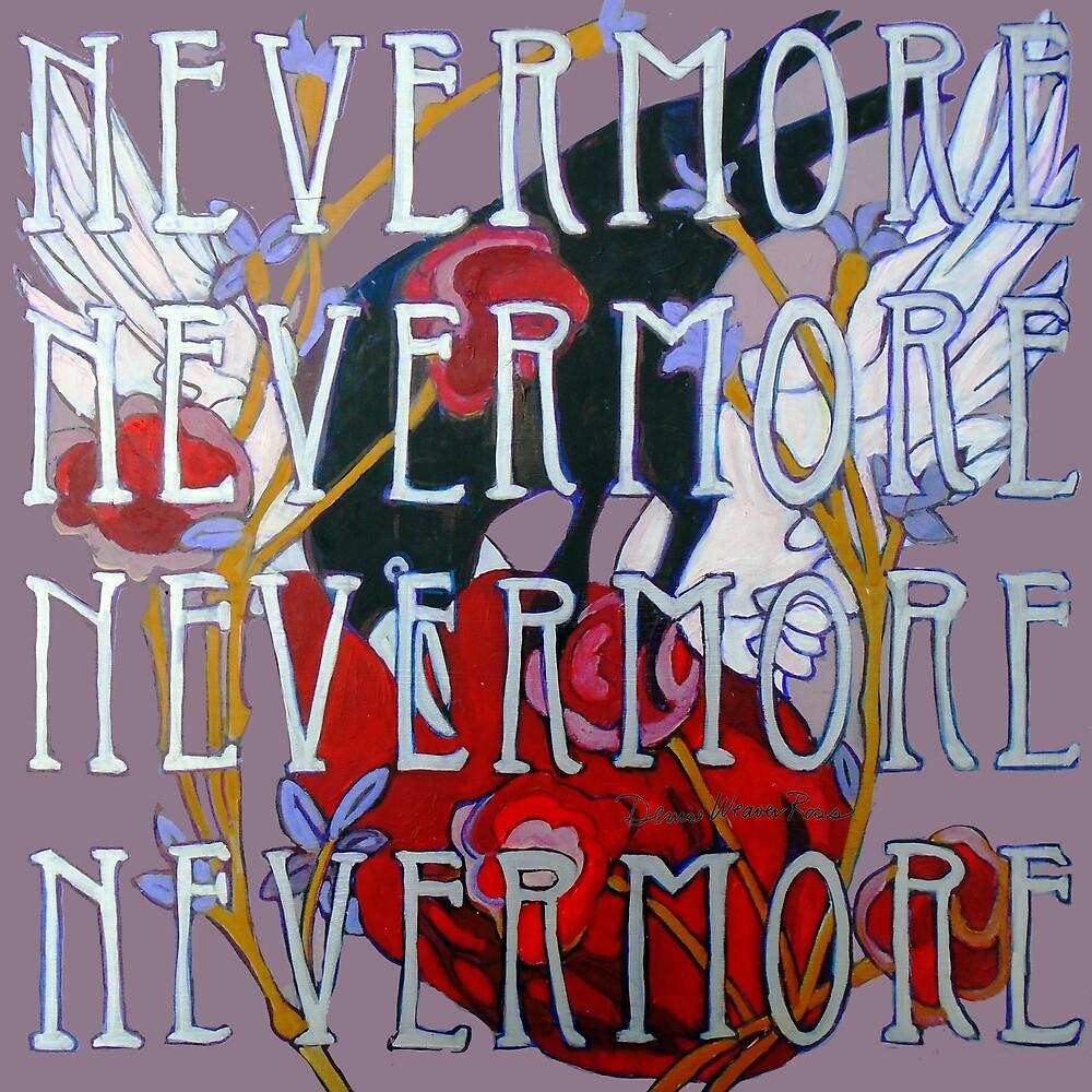 Nevermore by Denise Weaver Ross