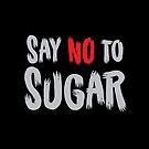 SAY NO TO SUGAR by jazzydevil