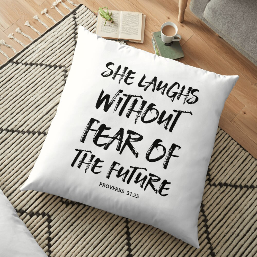 She Laughs Without Fear Of The Future - Christian Quote - Proverbs 31:25  Floor Pillow