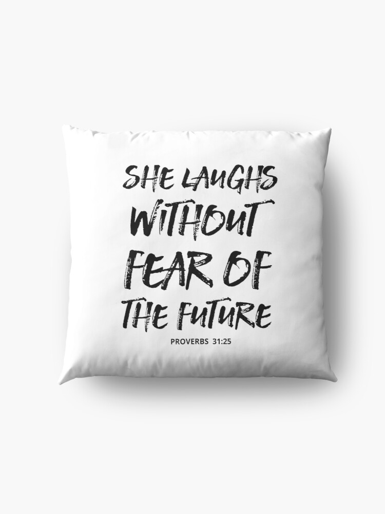 Alternate view of She Laughs Without Fear Of The Future - Christian Quote - Proverbs 31:25  Floor Pillow