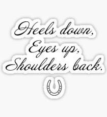 Heels Down, Eyes Up, Shoulders Back. Sticker