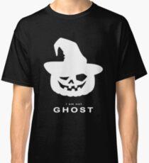 i am not GHOST pumpkins - Happy Halloween  Classic T-Shirt