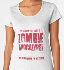 Zombie Apocalypse Being Excited For Zombie Hunters Women's Premium T-Shirt