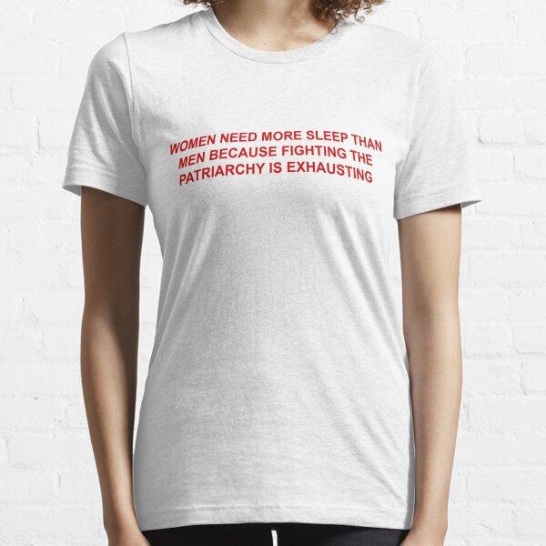 women need more sleep Essential T-Shirt
