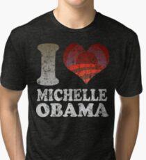 I love Michelle Obama t shirt Tri-blend T-Shirt