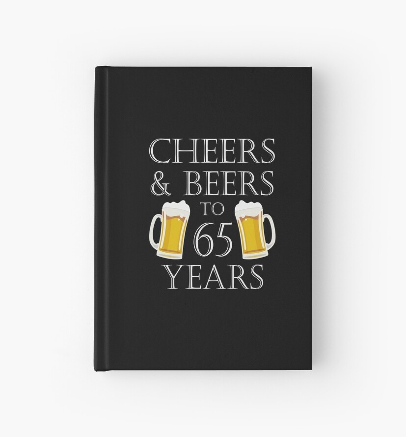 Cheers And Beers To 65 Years 65th Birthday Gift By Blazesavings