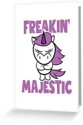Freakin majestic unicorn greeting cards by creativestrike redbubble freakin majestic unicorn by creativestrike m4hsunfo