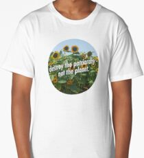 Destroy the Patriarchy, Not the Planet! Long T-Shirt
