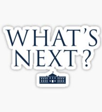 What's Next? West Wing Sticker