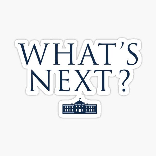 What's Next? West Wing Sticker