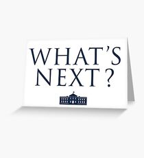 What's Next? West Wing Greeting Card