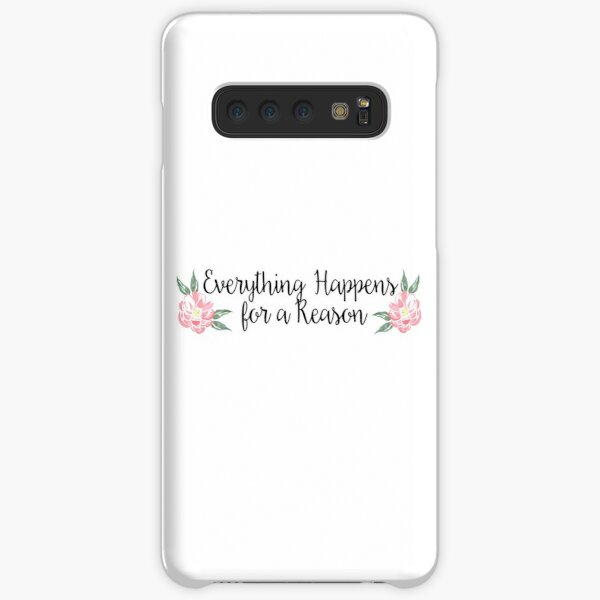Everything Happens for a Reason Samsung Galaxy Snap Case