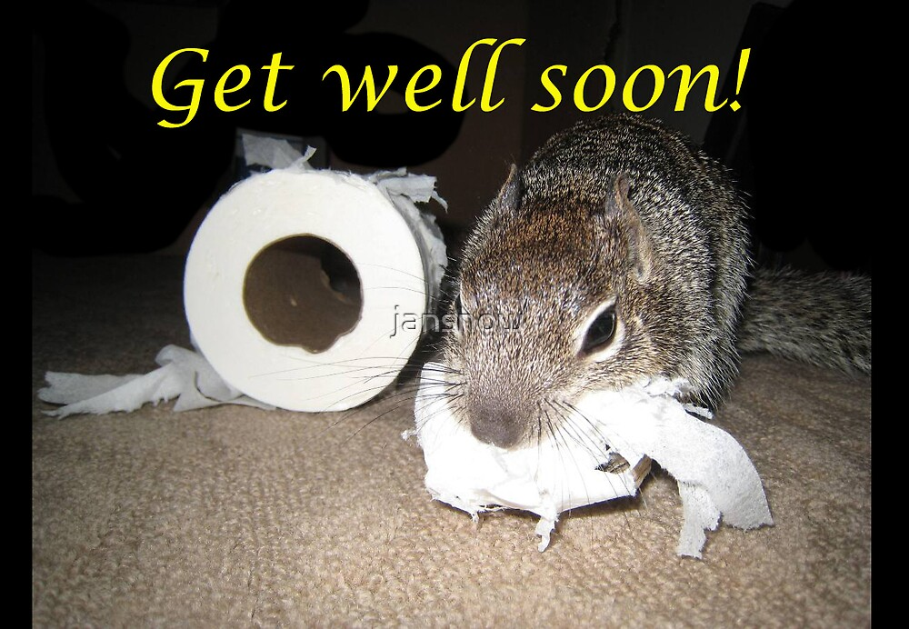 Get well soon! by jansnow