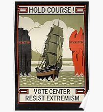 Hold Course! Resist Extremism  Poster