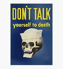 Don't Talk Yourself to Death Photographic Print