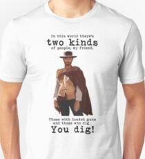 You dig! Unisex T-Shirt