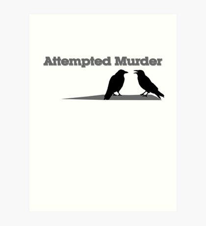 Attempted Murder Art Print