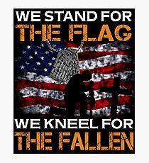 WE STAND FOR THE FLAG WE KNEEL FOR THE FALLEN VETERANS DAY TEES Photographic Print