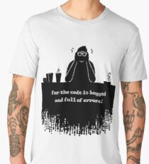 For the code is bugged and full of errors (black) Men's Premium T-Shirt
