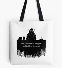 For the code is bugged and full of errors (black) Tote Bag