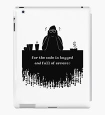 For the code is bugged and full of errors (black) iPad Case/Skin