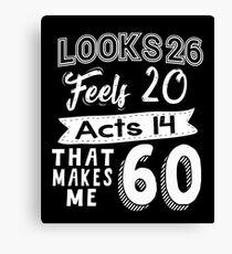 Funny 60th Birthday Slogan 60 Yr Old Humorous Gift Canvas Print