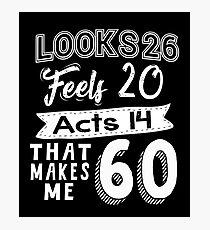 Funny 60th Birthday Slogan 60 Yr Old Humorous Gift Photographic Print