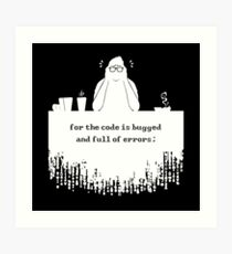 For the code is bugged and full of errors (white) Art Print