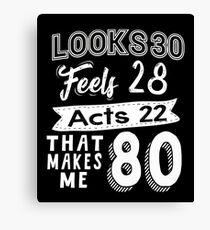 Funny 80th Birthday Slogan Eighty Yr Old Humorous Canvas Print