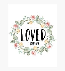 Loved - 1 John 4:9 - Bible Verse Photographic Print