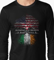 American Grown with Irish Roots Long Sleeve T-Shirt