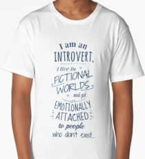 introvert, fictional worlds, fictional characters Long T-Shirt