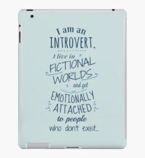 introvert, fictional worlds, fictional characters iPad Case/Skin