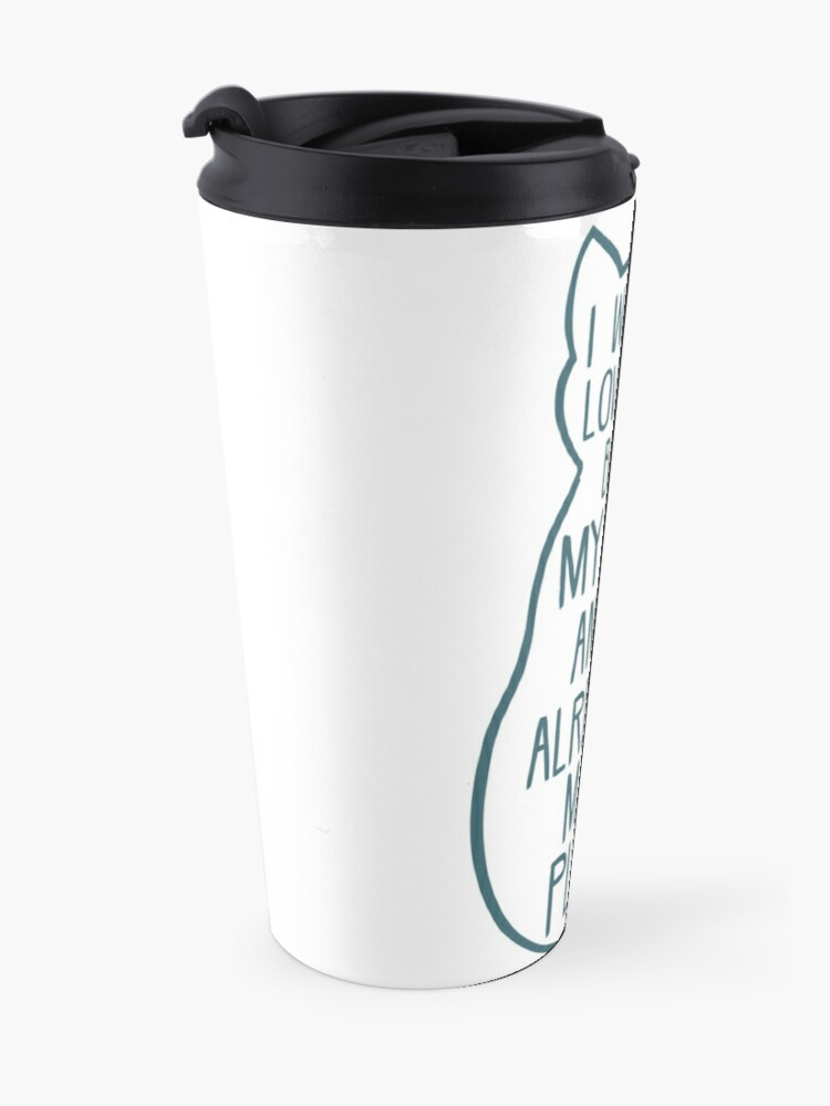 Alternate view of I would love to, but my cat and I already made plans #2 Travel Mug
